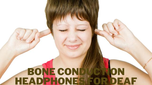Bone Conduction Headphones For Deaf